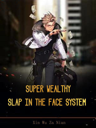 Super Wealthy Slap in the face System