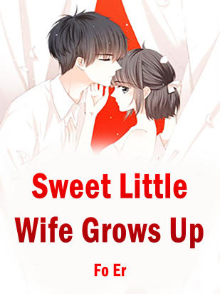 Sweet Little Wife Grows Up