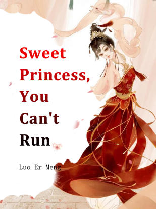 Sweet Princess, You Can't Run