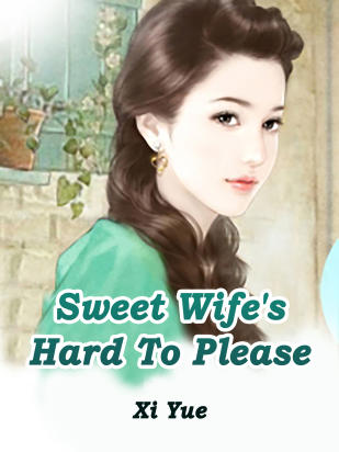 Sweet Wife's Hard To Please
