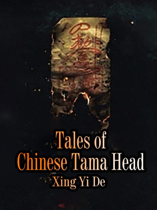 Tales of Chinese Tama Head