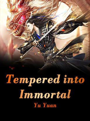 Tempered into Immortal