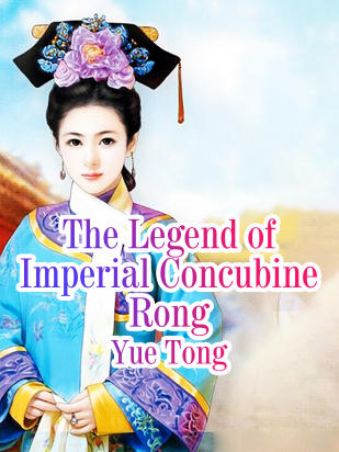 The Legend of Imperial Concubine Rong