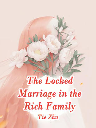 The Locked Marriage in the Rich Family