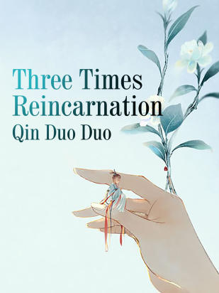 Three Times Reincarnation