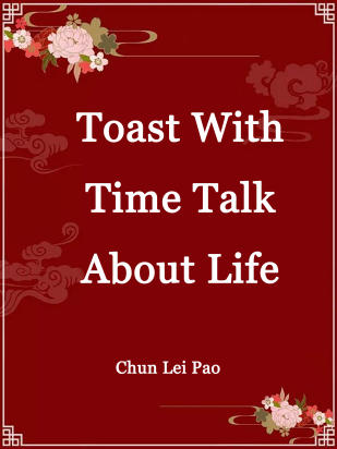Toast With Time, Talk About Life