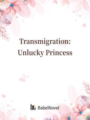 Transmigration: Unlucky Princess