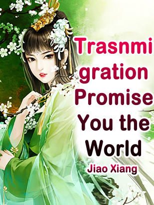 Trasnmigration: Promise You the World