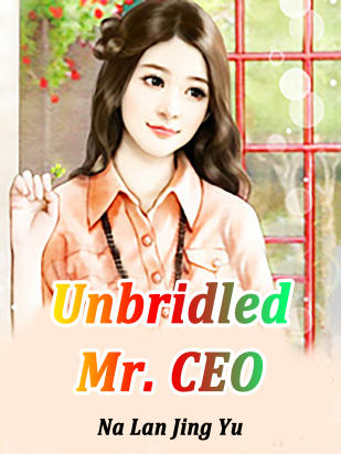 Unbridled Mr. CEO