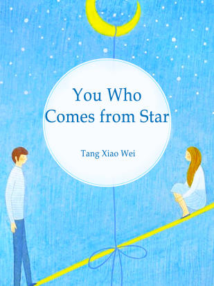 You, Who Comes from Star