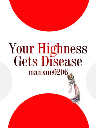 Your Highness Gets Disease