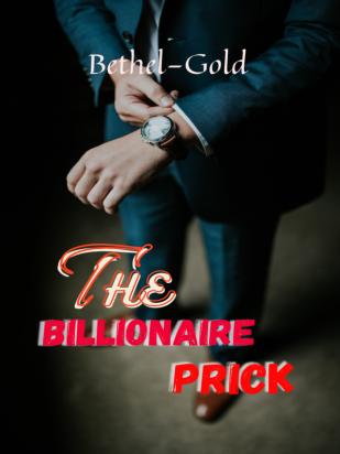 The Billionaire Prick