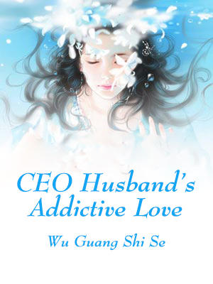 CEO Husband's Addictive Love