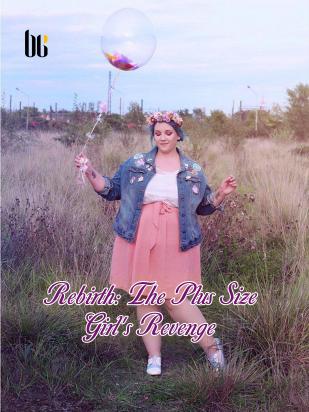 Rebirth: The Plus Size Girl's Revenge