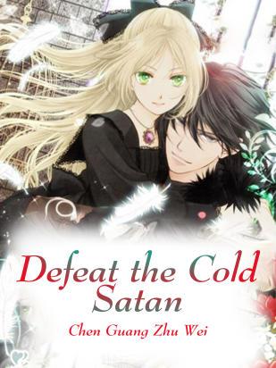 Defeat the Cold Satan
