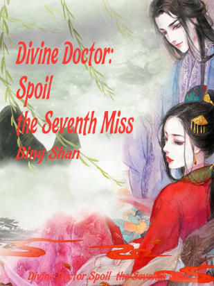 Divine Doctor: Spoil the Seventh Miss