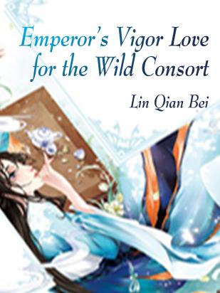 Emperor's Vigor Love for the Wild Consort
