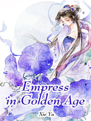 Empress in Golden Age