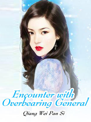 Encounter with Overbearing General