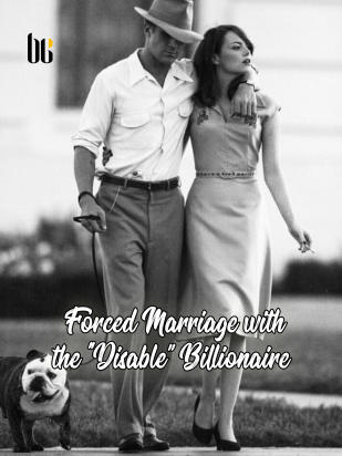 "Forced Marriage with the ""Disable'' Billionaire"