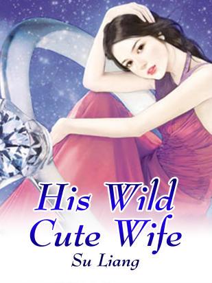 His Wild Cute Wife