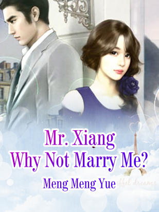 Mr. Xiang, Why Not Marry Me?