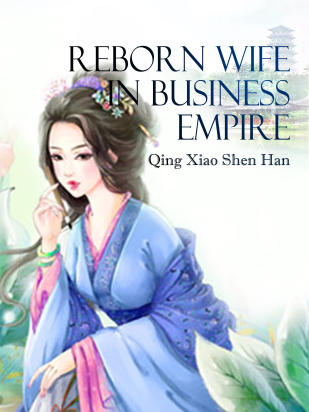 Reborn Wife in Business Empire