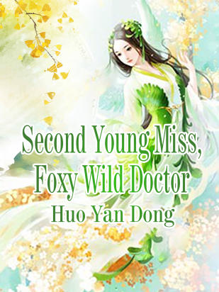 Second Young Miss, Foxy Wild Doctor