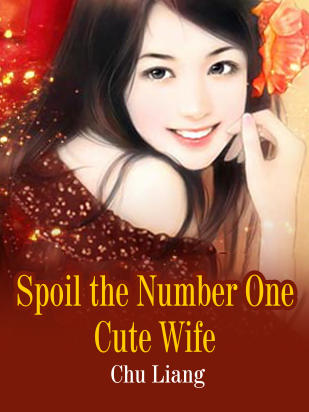 Spoil the Number One Cute Wife