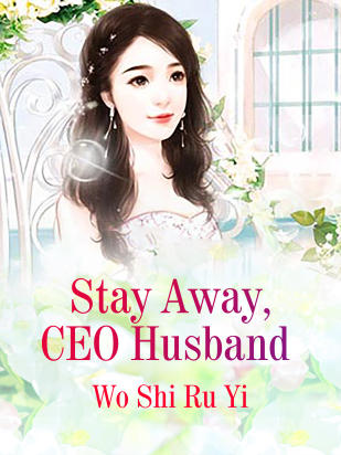 Stay Away, CEO Husband