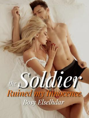 The Soldier Ruined My Innocence