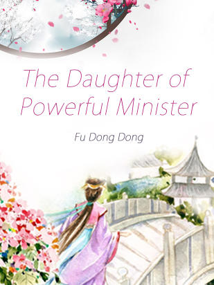 The Daughter of Powerful Minister