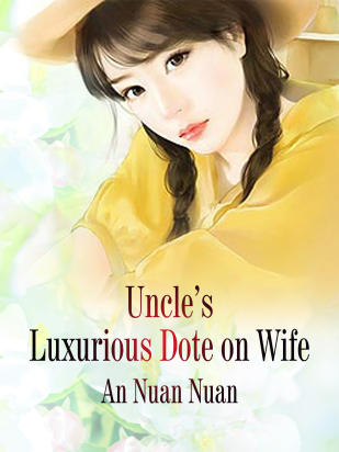 Uncle's Luxurious Dote on Wife