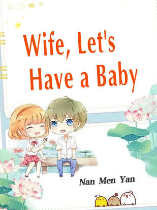 Wife, Let's Have a Baby