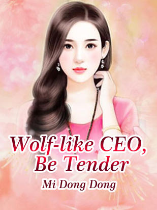 Wolf-like CEO, Be Tender