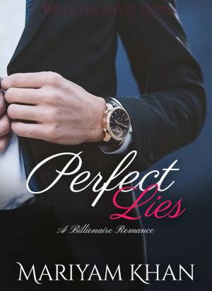Perfect Lies- A Billionaire Romance