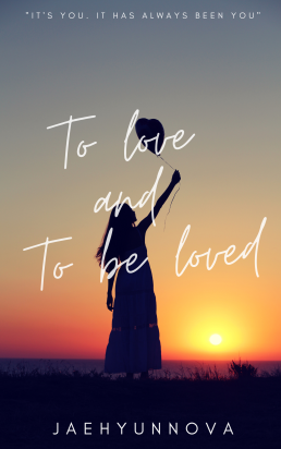 To Love and To Be Loved