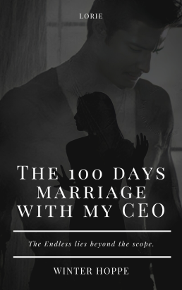 The 100 Days Marriage With My CEO