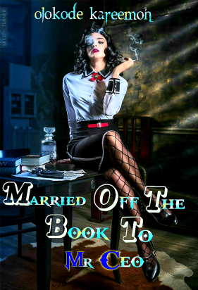 Married Off The Book To Mr CEO