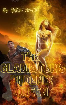 The Gladiator's Phoenix Queen