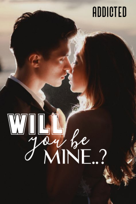 Will you be mine..?