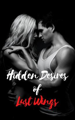 Hidden Desires Of Lust Wings